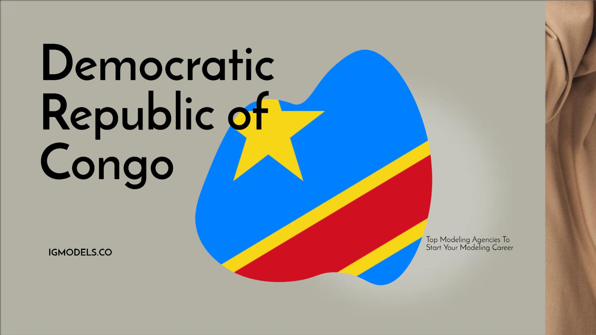 List : Top 35 Modeling Agencies In Democratic Republic of Congo To Start Your Modeling Career In 2021