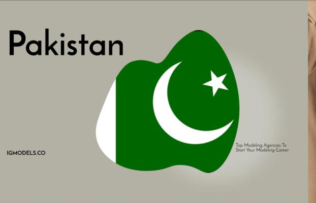 List : Top 35 Modeling Agencies In Pakistan To Start Your Modeling Career In 2021